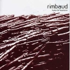 Rimbaud - Le jour de l'explosion