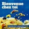 Chorale de l'aquarium - Bienvenue chez toi (vol. 5 )